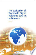 The Evaluation Of Worldwide Digital Reference Services In Libraries Book PDF