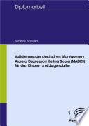 Validierung der deutschen Montgomery Asberg Depression Rating Scale (MADRS) für das Kindes- und Jugendalter