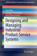 Designing and Managing Industrial Product Service Systems
