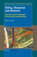 Policy, Discourse and Rhetoric