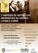 V Simp  sio de Hist  ria da Inform  tica na Am  rica Latina e Caribe  Livro de Resumos
