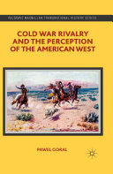 Cold War Rivalry and the Perception of the American West Book