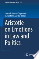 Aristotle on Emotions in Law and Politics