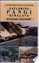 Exploring Pangi Himalaya  : A World Beyond Civilization