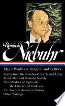 Reinhold Niebuhr  : Major Works on Religion and Politics