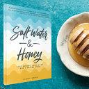 Salt Water and Honey