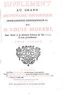 Supplement au Grand dictionaire historique, genealogique, geographique, &c. de M. Louis Moreri,