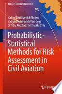 Probabilistic Statistical Methods for Risk Assessment in Civil Aviation