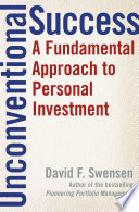 """Unconventional Success: A Fundamental Approach to Personal Investment"" by David F. Swensen"