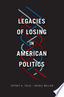 Legacies of Losing in American Politics