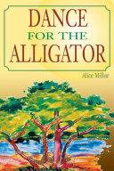 Dance for the Alligator