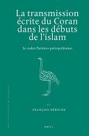 La transmission écrite du Coran dans les débuts de l'islam