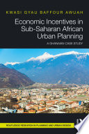 Economic Incentives in Sub Saharan African Urban Planning