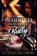 Married to a Chicago Bully