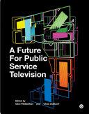 A Future for Public Service Television