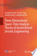 Three Dimensional Space Time Analysis Theory of Geotechnical Seismic Engineering