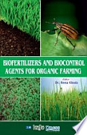 BIOFERTILIZERS AND BIOCONTROL AGENTS FOR ORGANIC FARMING