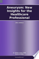 Aneurysm New Insights For The Healthcare Professional 2011 Edition