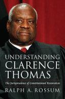 Understanding Clarence Thomas