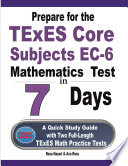 Prepare for the TExES Core Subjects EC 6 Mathematics Test in 7 Days