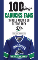 100 Things Canucks Fans Should Know & Do Before They Die [Pdf/ePub] eBook