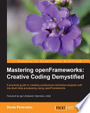 Mastering Openframeworks Creative Coding Demystified Book PDF