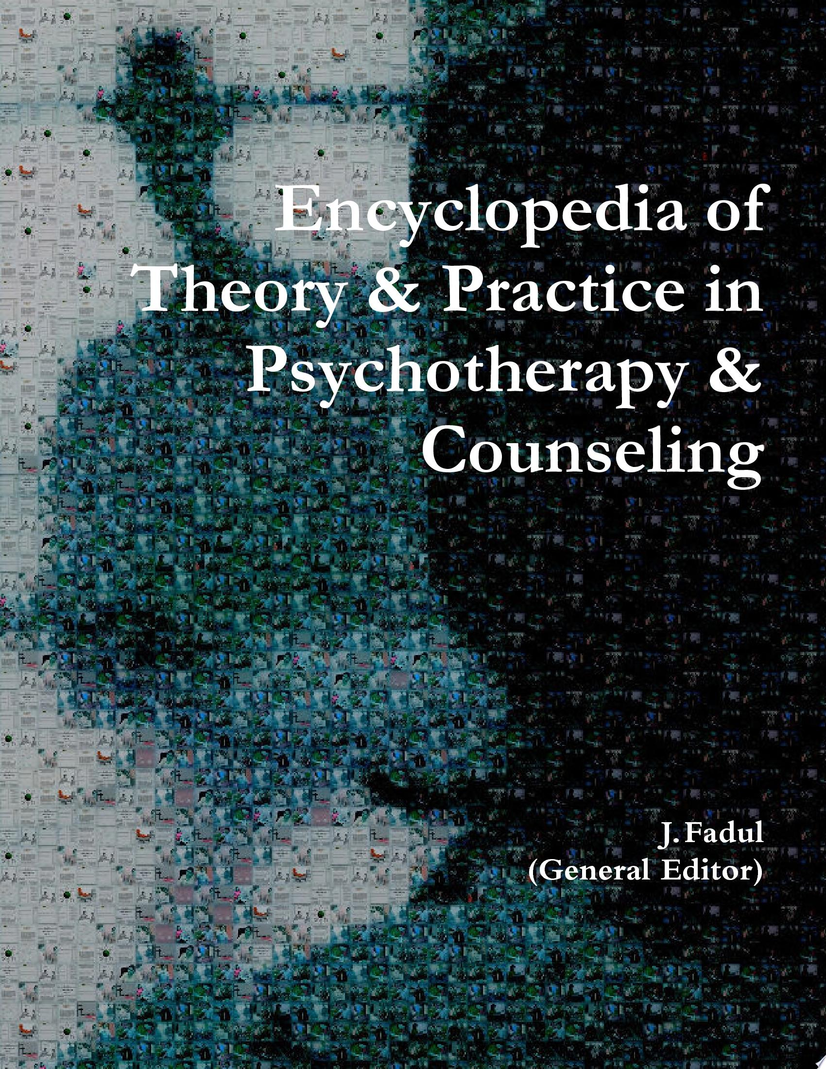 Encyclopedia of Theory   Practice in Psychotherapy   Counseling