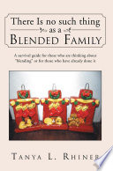 There Is No Such Thing As A Blended Family