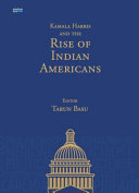 Kamala Harris And The Rise Of Indian Americans