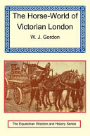 The Horse-World of Victorian London