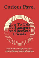 How To Talk To Strangers And Become Friends