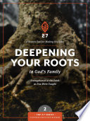 Deepening Your Roots in God s Family