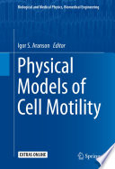 Physical Models Of Cell Motility Book PDF