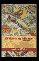 The Pictorial Key To The Tarot Annotated