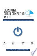 Disruptive Cloud Computing and IT Book