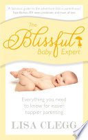 """The Blissful Baby Expert"" by Lisa Clegg"