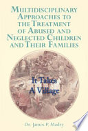 Multidisciplinary Approaches to the Treatment of Abused and Neglected Children and Their Families