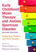 Early Childhood Music Therapy and Autism Spectrum Disorder  Second Edition