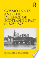 Read Online Cosmo Innes and the Defence of Scotland's Past c. 1825-1875 For Free