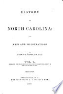 History of North Carolina: Embracing the period between the first voyage to the colony in 1584, to the lat in 1591 [largely reprinted from Hakluyt's Voyages