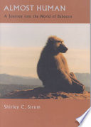 """Almost Human: A Journey Into the World of Baboons"" by Shirley C. Strum"