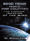 Good News From a Far Country  The Kingdom Invasion of the Mind