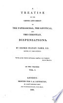 A Treatise on the Genius and Object of the Patriarchal  the Levitical and the Christian Dispensations Book