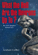 What the Hell Are the Neurons up To? ebook
