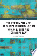 The Presumption of Innocence in International Human Rights and Criminal Law