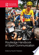 """Routledge Handbook of Sport Communication"" by PaulM. Pedersen"