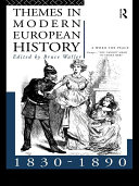 Themes in Modern European History 1830 1890
