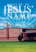 Unity Be, in Jesus' Name ebook