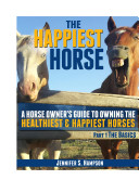 The Happiest Horse Part I the Basics