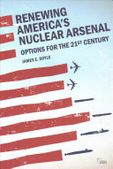 Renewing America s Nuclear Arsenal